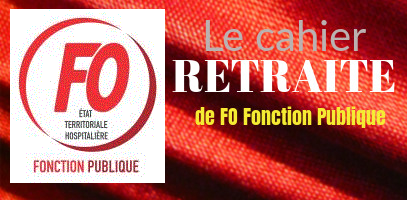 cahier retraites de FO Fonction-Publique