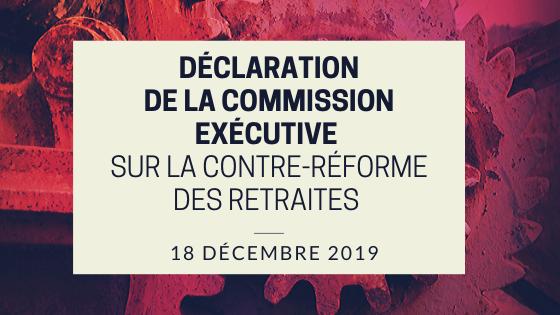 Declaration de la commission executive sur la contre reforme des retraites 18 decembre 2019